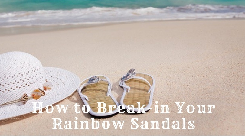 how-to-break-in-rainbow-sandals