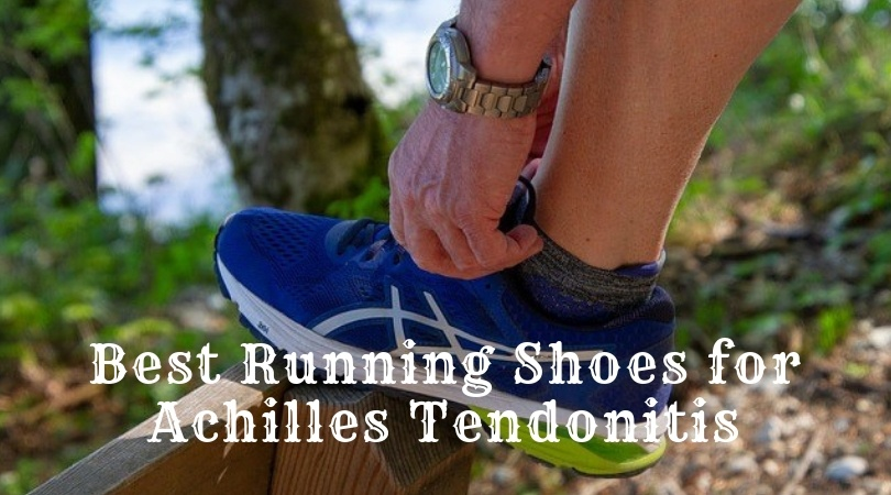 innovative design ad880 a4215 What Are the Best Running Shoes for Achilles Tendonitis in ...