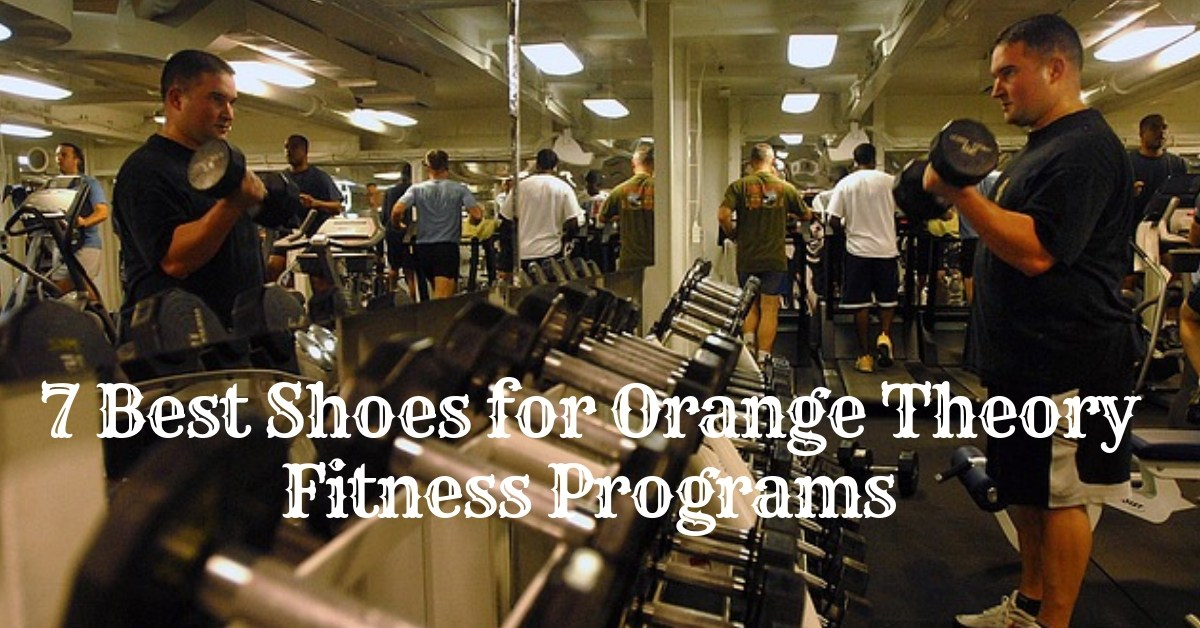 7 Best Shoes for Orangetheory Fitness Programs Reviewed