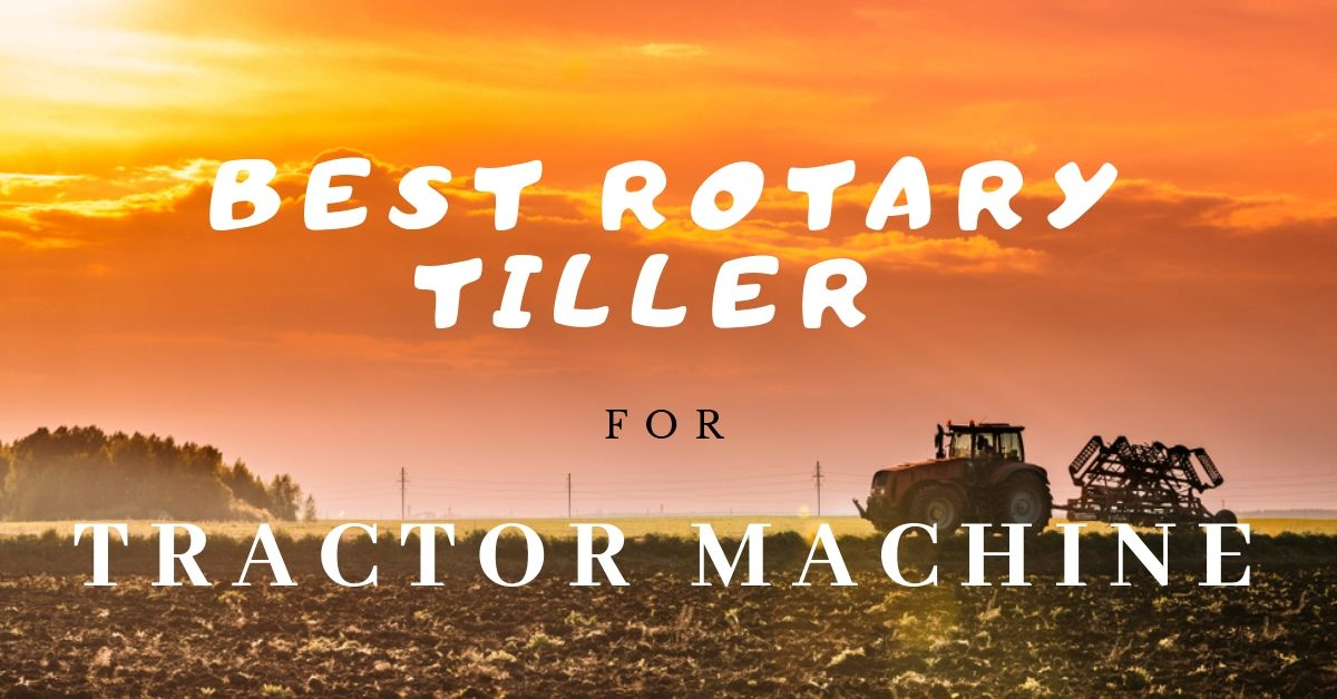 best-rotary-tiller-for-tractors