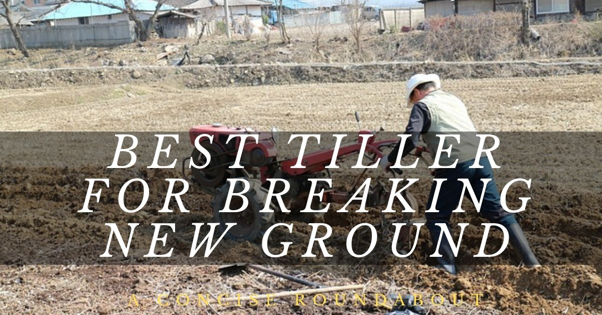 best-tiller-for-breaking-new-ground